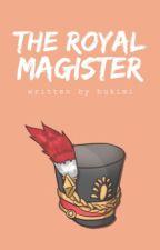 The Royal Magister 【Harith/Harley】 by bukimi