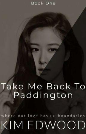 Take Me Back To Paddington (SERIES) by KimEdwood