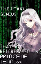 The Otaku Genius That Got Reincrinated In Prince Of Tennis {RYOMA X OC} by lyle-kun