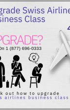 Upgrade Swiss Airlines Business Class by edybrown00