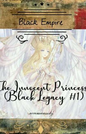 Black Empire: The Innocent Princess (Black Legacy #1) by arrumiecassidy