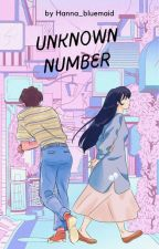 Unknown Number (On Going ) by IlvysmIlyttmb11