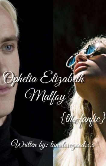 Ophelia Elizabeth Malfoy {Fanfic}