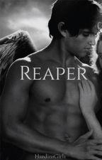 Reaper ✔️  by HardinsGirl1