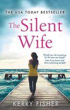 The Silent Wife [PDF] by Kerry Fisher by kibijady94612