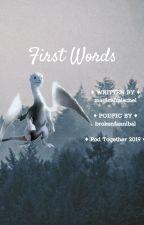 First Words by magicalmischel