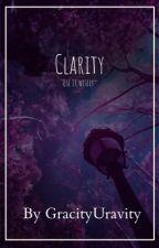 Clarity by gracieboobush