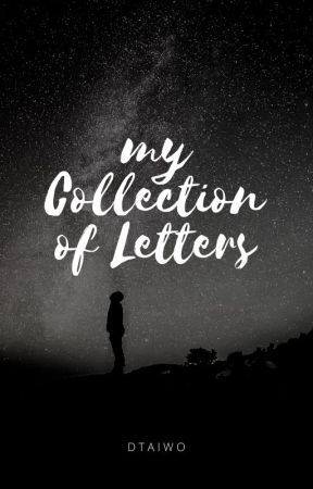 My Collection of Letters by dtaiwo
