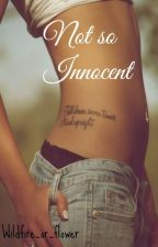 Not so Innocent by wildfire_or_flower