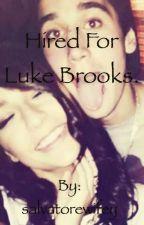 Hired for Luke brooks by salvatorewifey