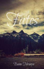 Fates by BaineTelrunya