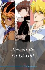 Acerca de Yu-Gi-Oh!: Reflexiones. by agnetasteam