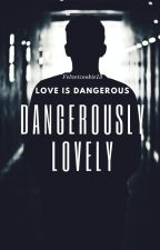 Dangerously lovely by velvetcookie13