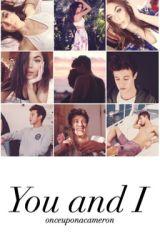You and I | Cameron Dallas by onceuponacameron