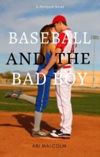 The Bad Boy and the Baseball Girl -Book I in the Baseball Girl Trilogy by MacyandSamCahill