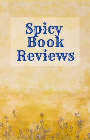 Spicy Book Reviews by Sohlll