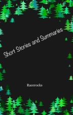 Short Stories and Summaries by Racerocks