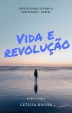 Vida e Revolução by isunflwr