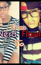 From Nerd To Flawless by PinkUzi