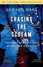 Chasing the Scream [PDF] by Johann Hari by rutasuge8733