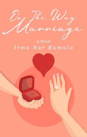 On The Way Marriage by Irma_nur_kumala