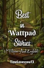 Best Of Wattpad Stories✓ by AltheaEulexa14