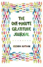 The One-Minute Gratitude Journal (PDF) by Brenda Nathan by byresiki7102