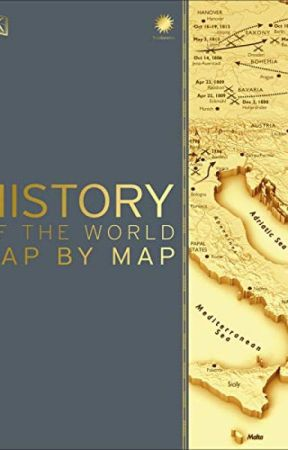 History Of The World Map By Map History of the World Map by Map [PDF] by DK   History of the World