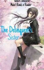 The Delinquent's Sister [Yandere Simulator Male! Rivals x Reader]  by D4rlin9