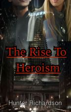 The Rise to Heroism {Loki Laufeyson} Book One by Saveiya
