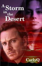 A Storm in the Desert (On Hold) by CarlyQ