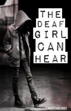 The Deaf Girl Can Hear (Niall Horan) by LLNhazzabear69