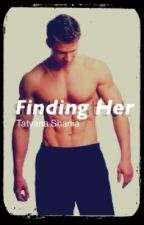 Finding Her {PAUSED} by _tatyana_shania_