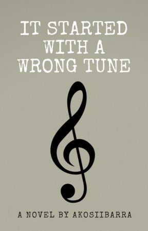 It Started With A Wrong Tune by AkoSiIbarra
