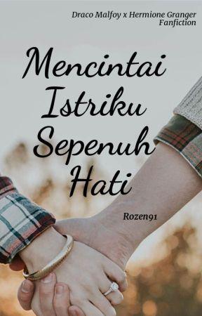 Mencintai Istriku Sepenuh Hati by Rozen91_