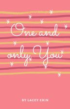 One and Only You (One Shot) by LaceyErin