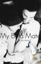 My Beta Mate by itsrudaayy_