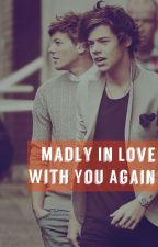 Madly In Love With You Again by LarryLove_Sofi