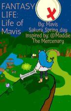FANTASY LIFE: Life of Mavis  by SakuraSpringDay