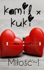 Kamil x Kuki   Ten ship według mnie/lowe by x-Viva-x