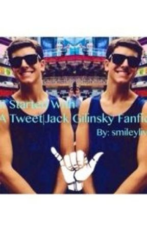It Started With A Tweet|Jack Gilinsky Fanfic by fxckinggilinsky_