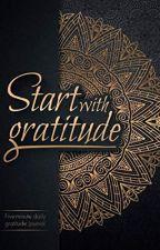 Start With Gratitude [PDF] by Happy Books Hub by wecakake2141