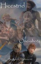 Hiccstrid One-shots by Astrid_Hofferson16