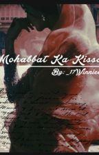 Mohabbat Ka Kissa (Story Of Love) by _17winnieee