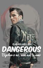Dangerous by MariiMellark