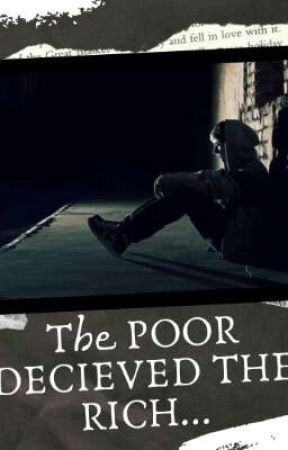 The Poor Decieved the Rich by MichaelGaseb67