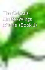 The Cobra's Curse -Wings of Fire  (Book 1) by King_alx_WoF_fan_02