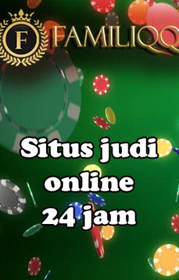Situs Judi Online Resmi 24 Jam FamiliQQ