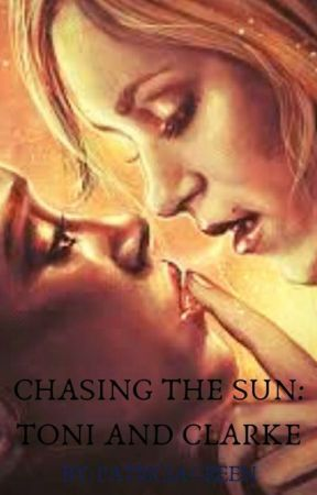 Chasing The Sun: Toni And Clarke by PattyIsTrash23