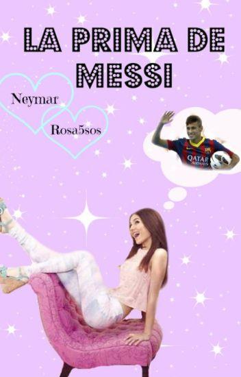 La Prima de Messi | Neymar y Tú